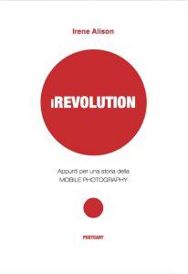 iRevolution Irene Alison Mostre Diffuse Fotografia 2017